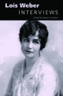 Lois Weber: Interviews (Conversations with Filmmakers) Cover Image
