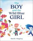 The Boy and the Wild Blue Girl Cover Image