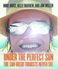 Under the Perfect Sun: The San Diego Tourists Never See Cover Image