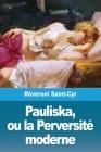 Pauliska, ou la Perversité moderne Cover Image