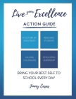 Live Your Excellence: Action Guide Cover Image