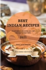 Best Indian Recipes 2021 Second Edition: Flavorful Recipes of the Indian Tradition Cover Image