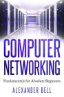 Computer Networking: Fundamentals for Absolute Beginners Cover Image