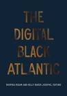 The Digital Black Atlantic (Debates in the Digital Humanities) Cover Image
