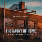 The Haunt of Home: A Journey Through America's Heartland Cover Image