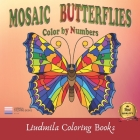 Mosaic Butterflies Color by Numbers: Mosaic Butterflies color by number, Coloring with numeric worksheets, Color by number for Adults and Children wit Cover Image