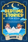 Bedtime Stories for Kids: Meditations Stories for Kids & Children. Help Your Children Asleep. Sleep Feeling Calm and Learn Mindfulness with Unic Cover Image