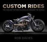 Custom Rides: The Coolest Motorcycle Builds Around the World Cover Image