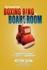 My Journey from Boxing Ring to Boardroom: 5 Essential Virtues for Life and Leadership Cover Image