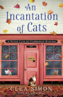 An Incantation of Cats: A Witch Cats of Cambridge Mystery Cover Image