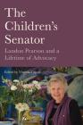The Children's Senator: Landon Pearson and a Lifetime of Advocacy Cover Image