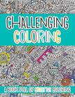 Challenging Coloring: A Book Full of Creative Coloring (Challenging... Books) Cover Image