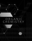 Organic Chemistry: Hexagonal Graph Paper Notebook Large Measure .2