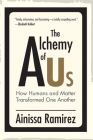 The Alchemy of Us: How Humans and Matter Transformed One Another Cover Image