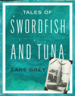 Tales of Swordfish and Tuna Cover Image