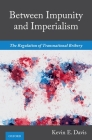 Between Impunity and Imperialism: The Regulation of Transnational Bribery Cover Image