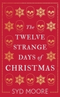 The Twelve Strange Days of Christmas Cover Image
