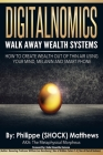DIGITALNOMICS - Walk Away Wealth Systems: How to Create Wealth Out of Thin Air Using Your Mind, Melanin and Smart Phone Cover Image