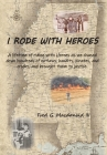 I Rode With Heroes volume 1 Cover Image