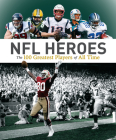 NFL Heroes: The 100 Greatest Players of All Time Cover Image