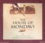 The House of Mondavi: The Rise and Fall of an American Wine Dynasty Cover Image