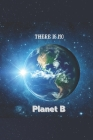 There Is No Planet B: Notebook Ecology, Environment Cover Image