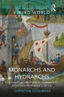 Monarchs and Hydrarchs: The Conceptual Development of Viking Activity Across the Frankish Realm (C. 750-940) Cover Image