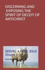 Discerning and Exposing the Spirit of Deceit of Antichrist Cover Image