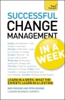Change Management in a Week: Teach Yourself Cover Image