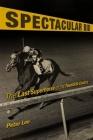Spectacular Bid: The Last Superhorse of the Twentieth Century Cover Image