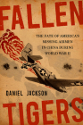 Fallen Tigers: The Fate of America's Missing Airmen in China During World War II Cover Image