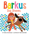 Barkus Dog Dreams: Book 2 (Barkus Book 2, Dog Book for Children) Cover Image
