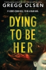 Dying to Be Her: A totally gripping mystery thriller with a twist you won't see coming Cover Image