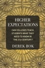 Higher Expectations: Can Colleges Teach Students What They Need to Know in the 21st Century? Cover Image