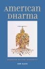 American Dharma: Buddhism Beyond Modernity Cover Image