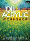 Oil & Acrylic Workshop: Classic and contemporary techniques for painting expressive works of art Cover Image