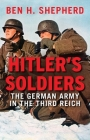 Hitler's Soldiers: The German Army in the Third Reich Cover Image