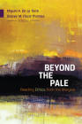 Beyond the Pale: Reading Ethics from the Margins Cover Image