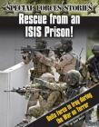 Rescue from an Isis Prison! Delta Force in Iraq During the War on Terror Cover Image