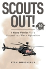 Scouts Out!: A Kiowa Warrior Pilot's Perspective of War in Afghanistan Cover Image