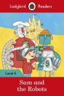 Sam and the Robots – Ladybird Readers Level 4 Cover Image