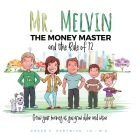 Mr. Melvin The Money Master and the Rule of 72 Cover Image