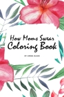 How Moms Swear Coloring Book for Adults (6x9 Coloring Book / Activity Book) Cover Image