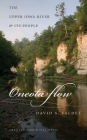 Oneota Flow: The Upper Iowa River & Its People Cover Image