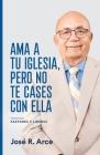 Ama a Tu Iglesia, Pero No Te Cases Con Ella: Consejos Para Pastores y Lideres Cover Image