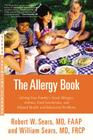 The Allergy Book: Solving Your Family's Nasal Allergies, Asthma, Food Sensitivities, and Related Health and Behavioral Problems Cover Image