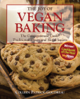 The Joy of Vegan Baking: The Compassionate Cooks' Traditional Treats and Sinful Sweets Cover Image