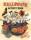 Halloween Activity Book: My Spooky Halloween Color & Activity Book Hauntingly Fun Halloween Activities for the Classroom, Home or Road Trips Cover Image