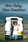 Here Today, Gone Tomorrow Cover Image