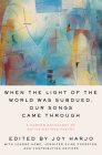 When the Light of the World Was Subdued, Our Songs Came Through: A Norton Anthology of Native Nations Poetry Cover Image